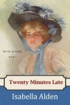 Cover of Twenty Minutes Late
