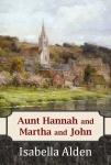 Cover_Aunt Hannah and Martha and John