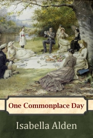 Cover of One Commonplace Day by Isabella Alden
