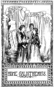 Image of frontispiece from the book, Ladies Home Calisthenics published in 1890