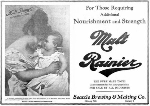 "Ad for Malt Rainier showing mother cuddling baby with caption, ""For those requiring additional nourishment and strength."""