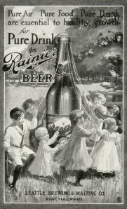 "1893 ad for Rainier Beer showing children dancing around an oversized bottle of beer as if it were a maypole with caption, ""Pure Air, Pure Food, Pure Health. For Pure Drink get Rainier Beer"""