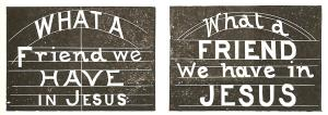 """Two examples of chalk talk methods for writing """"what a friend we have in Jesus"""" on the chalkboard."""