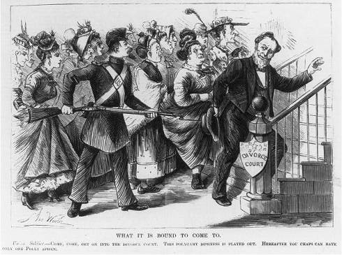 "An 1873 cartoon shows a Union soldier prodding a Mormon man and his wives into the divorce court: ""Come, come, get on into the divorce court. This polygamy business is played out. Hereafter you chaps can have only one Polly apiece."""