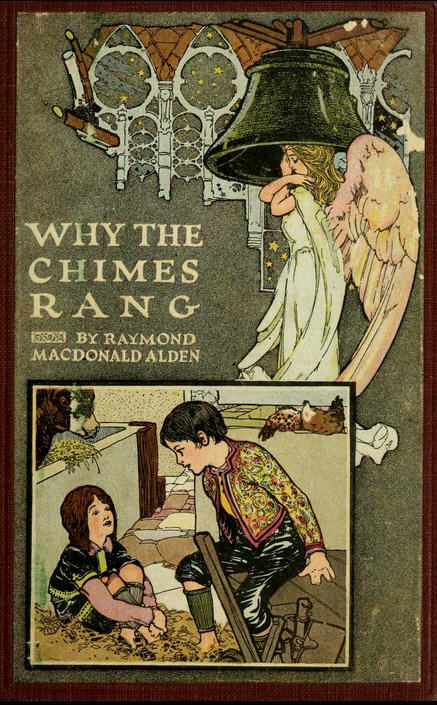 The 1909 cover of Why the Chimes Rang by Raymond Alden