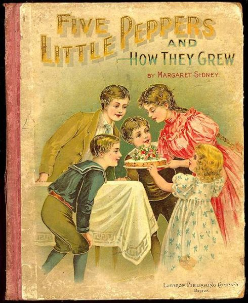 The 1881 cover of The Five Little Peppers and How They Grew by Margaret Sidney