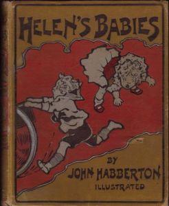 Helen's Babies by John Habberton (1899 edition)