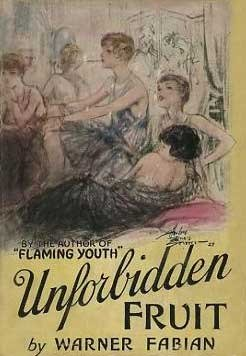 Original cover of Unforbidden Fruit by Warner Fabian. The 1928 novel was shocking in its day for depicting single women's sexuality.
