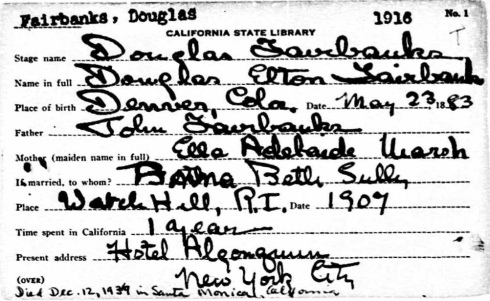 California State Library card dated 1916. Stage name: Douglas Fairbanks. Name in Full: Douglas Elton Fairbanks. Place of birth: May 23, 1883.