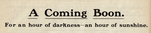 A Coming Boon. For an hour of darkness - an hour of sunshine. Title from a newspaper article on Daylight Savings.