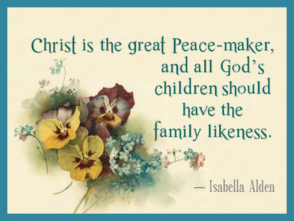 "Image of a bouquet of pansies with the words ""Christ is the great Peace-maker, and all God's children should have the family likeness. - Isabella Alden"""