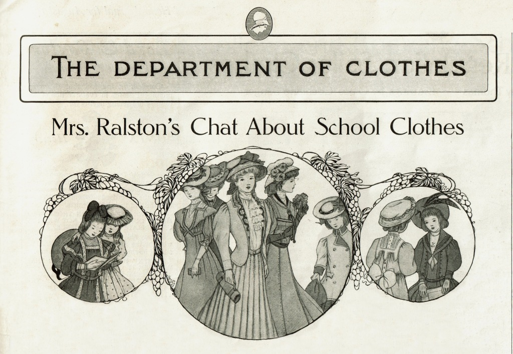 Article headline from a 1907 fashion magazine: The Department of Clothes. Beneath it is a subheading: Mr. Ralston's Chat about School Clothes. Beneath it are 3 illustrations; 2 featuring young girls wearing school clothes; 1 features drawings of teenage girls wearing different styles of school clothes.